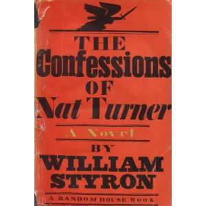 The Confessions of Nat Turner: William Styron:  Books