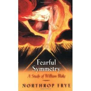 Symmetry: A Study of William Blake [Paperback]: Northrop Frye: Books