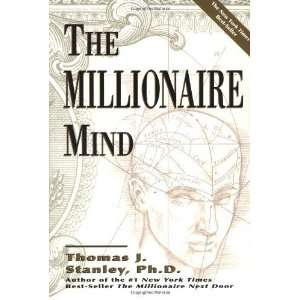 The Millionaire Mind [Paperback]: Thomas J. Stanley: Books