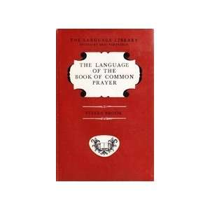 THE LANGUAGE OF THE BOOK OF COMMON PRAYER. Stella. Brook Books