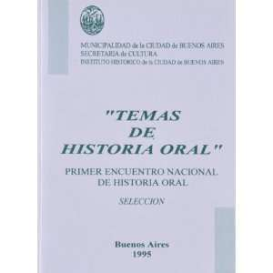 TEMAS DE HISTORIA ORAL Primer Encuentro Nacional De