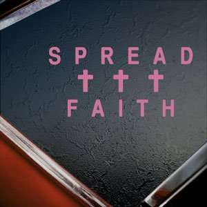 Spread Faith Pink Decal Car Truck Bumper Window Pink