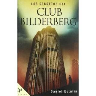 Los Secretos Del Club Bilderberg/ the Secrets of Club Bilderberg