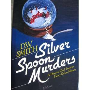 Silver Spoon Murders (9780818404603): Dan W. Smith, D. W