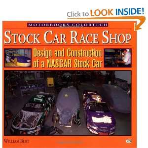 Construction of a NASCAR Stock Car (9780760309056): Bill Burt: Books