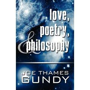 Love, Poetry, & Philosophy (9781448979387): Joe Thames