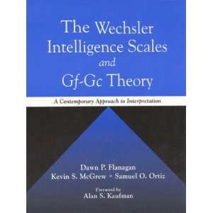 The Wechsler Intelligence Scales and Gf Gc Theory: A Contemporary