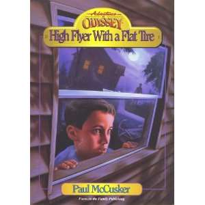 High Flyer With a Flat Tire (Aventures in Odyssey) Paul McCusker