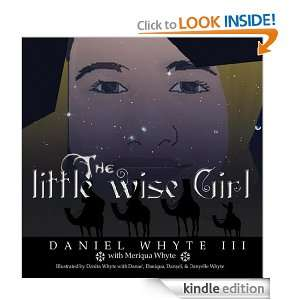 The Little Wise Girl Daniel Whyte III, Meriqua Whyte, Danita Whyte