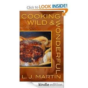 Cooking Wild & Wonderful L. J. Martin  Kindle Store
