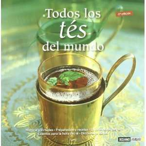 Todos los Tes del mundo/ All the Teas of the World (Sabores Del Mundo