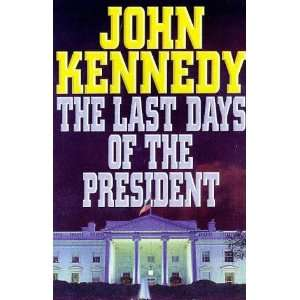 The Last Days of the President (9781902035185) John Kennedy Books