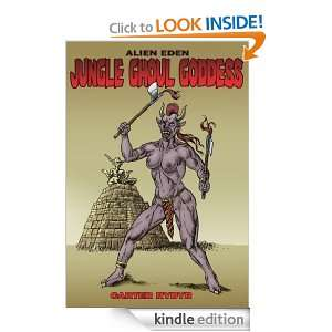 Jungle Ghoul Goddess (Alien Eden) Carter Rydyr, Steve Carter