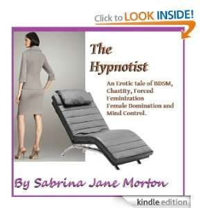 The Hypnotist : Chastity, Forced Feminization and Female Domination