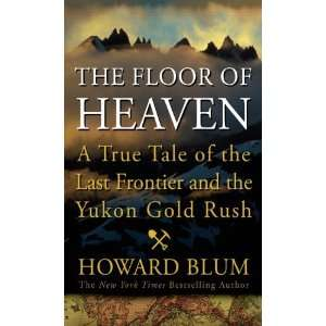 The Floor of Heaven A True Tale of the American West and