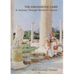 The enchanted land A journey through Northern Cyprus