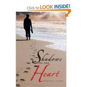Shadows of the Heart One Womans Journey of Healing