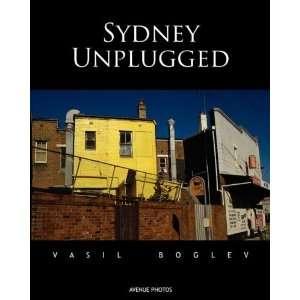 Sydney Unplugged (9780980551808) Vasil Boglev Books