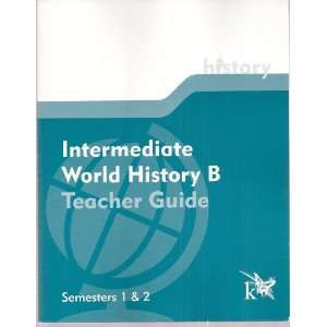 Intermediate World History B   Semesters 1 & 2   Teacher Guide and