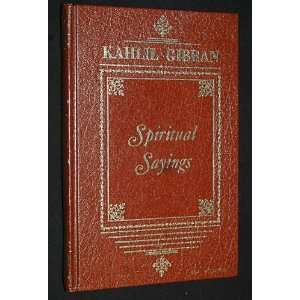 Spiritual Sayings of Kahlil Gibran: Kahlil Gibran:  Books