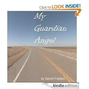 My Guardian Angel: Darrell Franken, Kent Franken:  Kindle