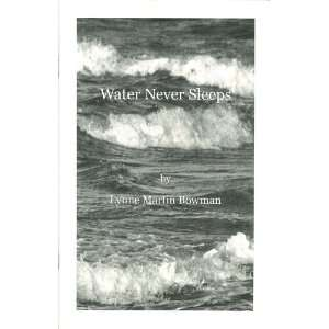Water Never Sleeps (The Comstock Review Jessie Bryce Niles Award, 2009