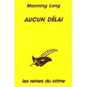 Aucun délai (9782702420218) Manning Long Books