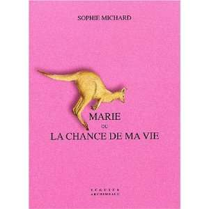 Marie ou la chance de ma vie (French Edition