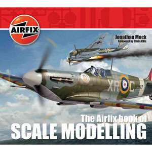 The Airfix Book of Scale Modelling, Mock, Jonathan Home