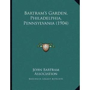Pennsylvania (1904) (9781165325955): John Bartram Association: Books