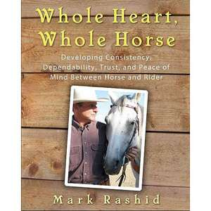 Whole Heart, Whole Horse Building Trust Between Horse