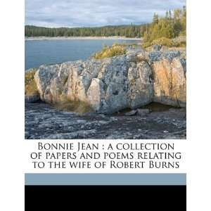 Bonnie Jean: a collection of papers and poems relating to the wife of