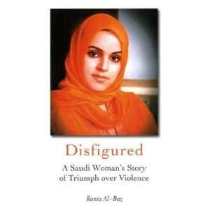 Disfigured: A Saudi Womans Story of Triumph Over Violence: .co